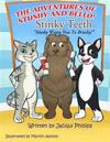 The Adventures of Stushy and Bello! Stinky Teeth Stushy Wants You to Brushy: Stinky Teeth! Stushy Wants You to Brushy