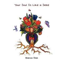 Your Soul Is Like a Seed