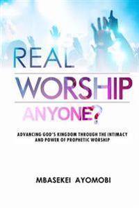 Real Worship Anyone?