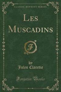 Les Muscadins (Classic Reprint)