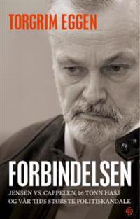 Forbindelsen; Jensen vs. Cappelen, 16 tonn hasj og vår tids største norske politiskandale