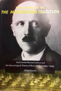 The problem of the modern and tradition: early soviet musical culture and musicological theory of Boris Asafiev (1884-1949)