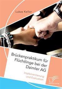 Bruckenpraktikum Fur Fluchtlinge Bei Der Daimler AG. Implementierung Und Evaluation
