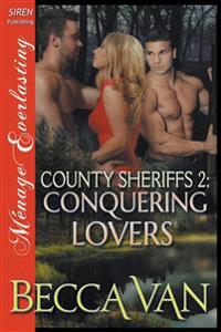 County Sheriffs 2: Conquering Lovers (Siren Publishing Menage Everlasting)