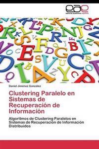 Clustering Paralelo En Sistemas de Recuperacion de Informacion