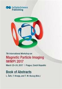 7th International Workshop on Magnetic Particle Imaging (Iwmpi 2017)
