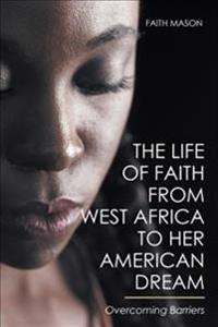 The Life of Faith from West Africa to Her American Dream