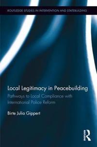 Local Legitimacy in Peacebuilding