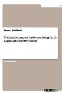 Modernisierung Der Justizverwaltung Durch Organisationsentwicklung