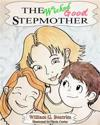 The Wicked Good Stepmother: When Daddy Re-Marries!