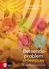 Beteendeproblem i förskolan : om lågaffektivt bemötande