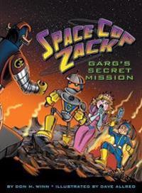 Space Cop Zack: Garg's Secret Mission