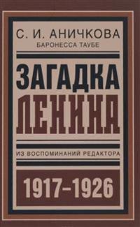Zagadka Lenina. Iz vospominanij redaktora