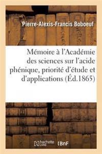 Memoire Adresse A L'Academie Des Sciences Sur L'Acide Phenique, de la Priorite de Son Etude