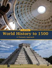 WORLD HISTORY TO 1500: A THEMATIC APPROA