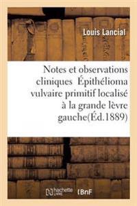 Notes Et Observations Cliniques Epithelioma Vulvaire Primitif Localise a la Grande Levre Gauche
