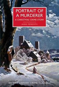 Portrait of a murderer - a christmas crime story