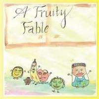 A Fruity Fable