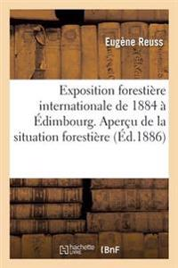 L'Exposition Forestiere Internationale de 1884 a Edimbourg (Ecosse)