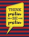 Think Positive Be Positive: Firebrick Red Stripes - 100 Pages - Blank Page Lined Journal Notebook