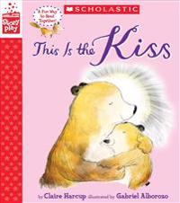 This Is the Kiss (a Storyplay Book)