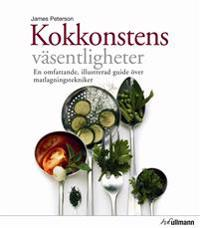 Kokkonstens väsentligheter : en omfattande, illustrerd guide över matlagningstekniker