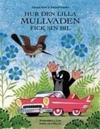 Hur den lilla Mullvaden fick sin bil