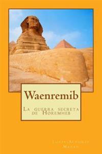 Waenremib: La Guerra Secreta de Horemheb