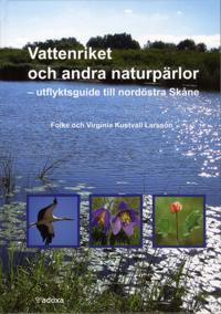 Vattenriket och andra naturpärlor : utflyktsguide till nordöstra Skåne
