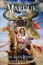 Marduk King of Earth: Book Four of the Anunnaki Series