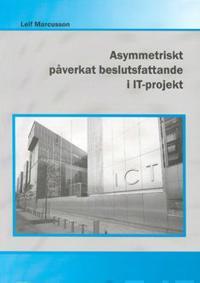 Asymmetriskt påverkat beslutsfattande i IT-projekt