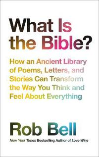 What is the bible? - how an ancient library of poems, letters and stories c
