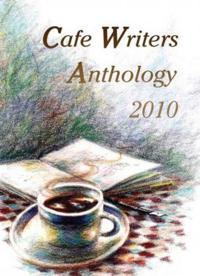Cafe Writers Anthology 2010