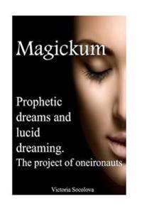 Prophetic Dreams or Lucid Dreaming