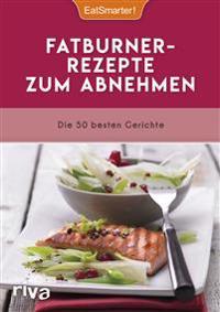 EatSmarter! Fatburner-Rezepte zum Abnehmen