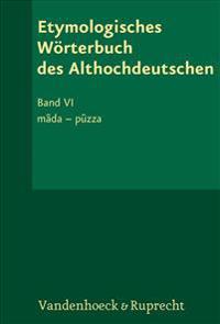 Etymologisches Worterbuch Des Althochdeutschen, Band 6: Mada - Puzza