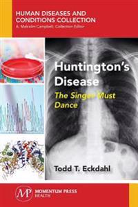 Huntington's Disease: The Singer Must Dance