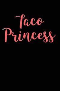 Taco Princess: Blank Lined Journal