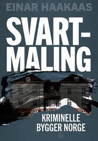 Svartmaling; kriminelle bygger Norge