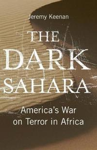 The Dark Sahara: America's War on Terror in Africa