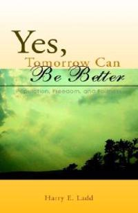 Yes, Tomorrow Can Be Better