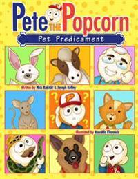 Pete the Popcorn: Pet Predicament