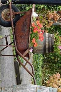 Old Rusty Wheelbarrow Garden Planter Journal: Take Notes, Write Down Memories in This 150 Page Lined Journal