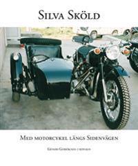 Med motorcykel längs sidenvägen : genom Gobiöknen i sidvagn