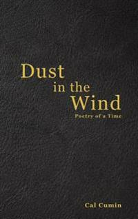 Dust in the Wind: Poetry of a Time