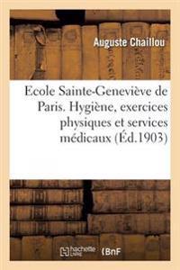 Ecole Sainte-Genevieve de Paris. Hygiene, Exercices Physiques Et Services Medicaux