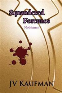 Squandered Fortunes: Noblemen