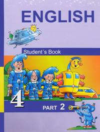 English 4: Student's Book: Part 2 / Anglijskij jazyk. 4 klass. Uchebnik. V 2 chastjakh. Chast 2