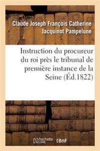 Instruction Du Procureur Du Roi Pr s Le Tribunal de Premi re Instance Du Departement de