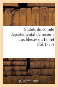 Statuts Du Comite Departemental de Secours Aux Blesses Du Loiret